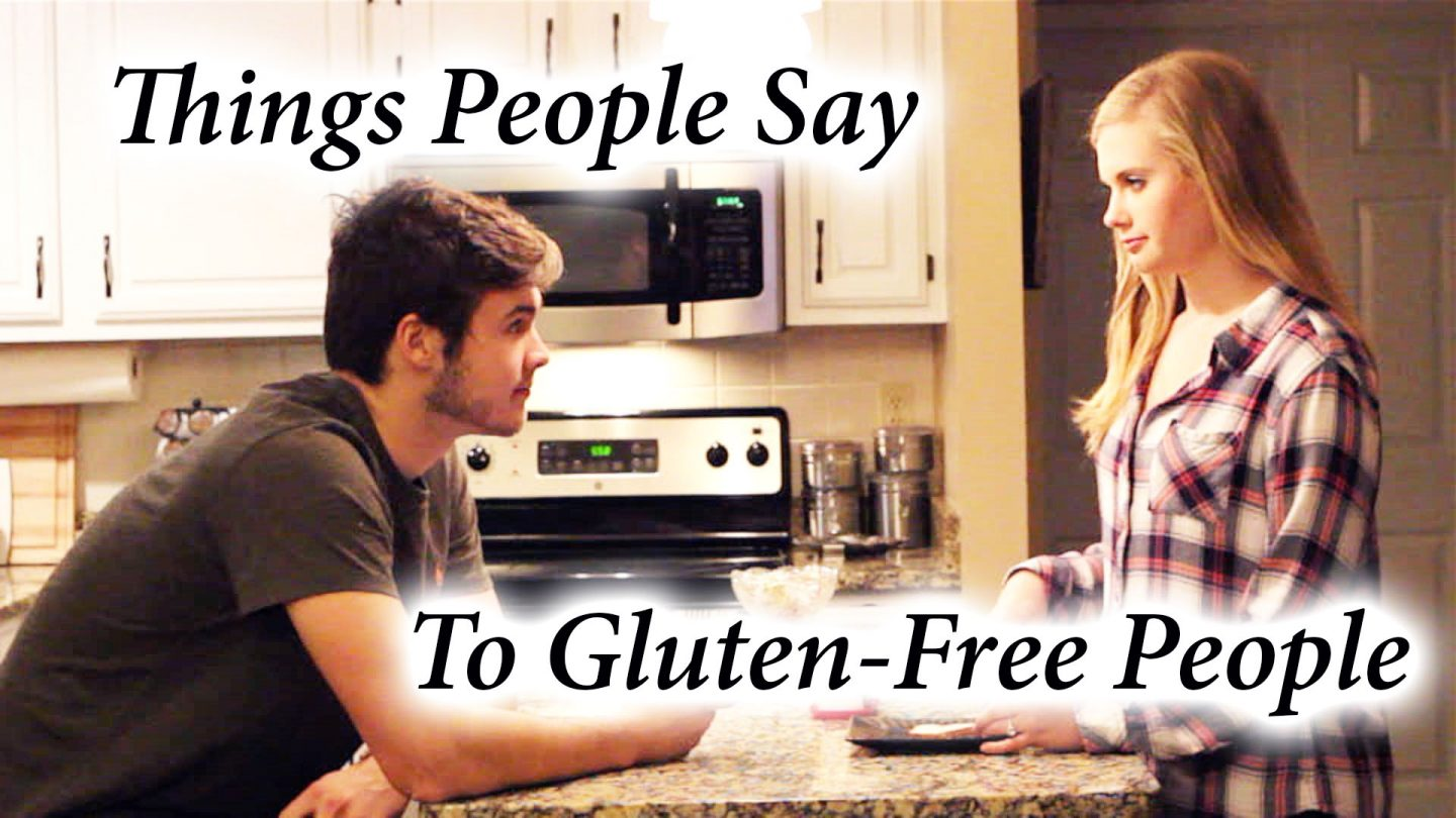 Things People Say To Gluten-Free People copy