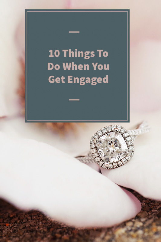 10 Things To Do When You Get Engaged